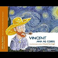 Vincent ama as cores: Uma história para conhecer Vincent Van Gogh