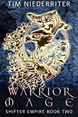 Warrior Mage: Shifter Empire Book Two, A Fantasy Adventure Series Kindle Edition