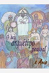 O seu arquétipo pessoal: Uma luz sobre a Luz (Portuguese Edition) Kindle Edition