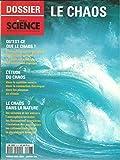 Pour la science (Scientific American en français) hors série 6. Le chaos: qu'est-ce?, l'étude du chaos, phénomènes naturels chaotiques, système solaire chaotique?, le chaos et les sciences de la vie.