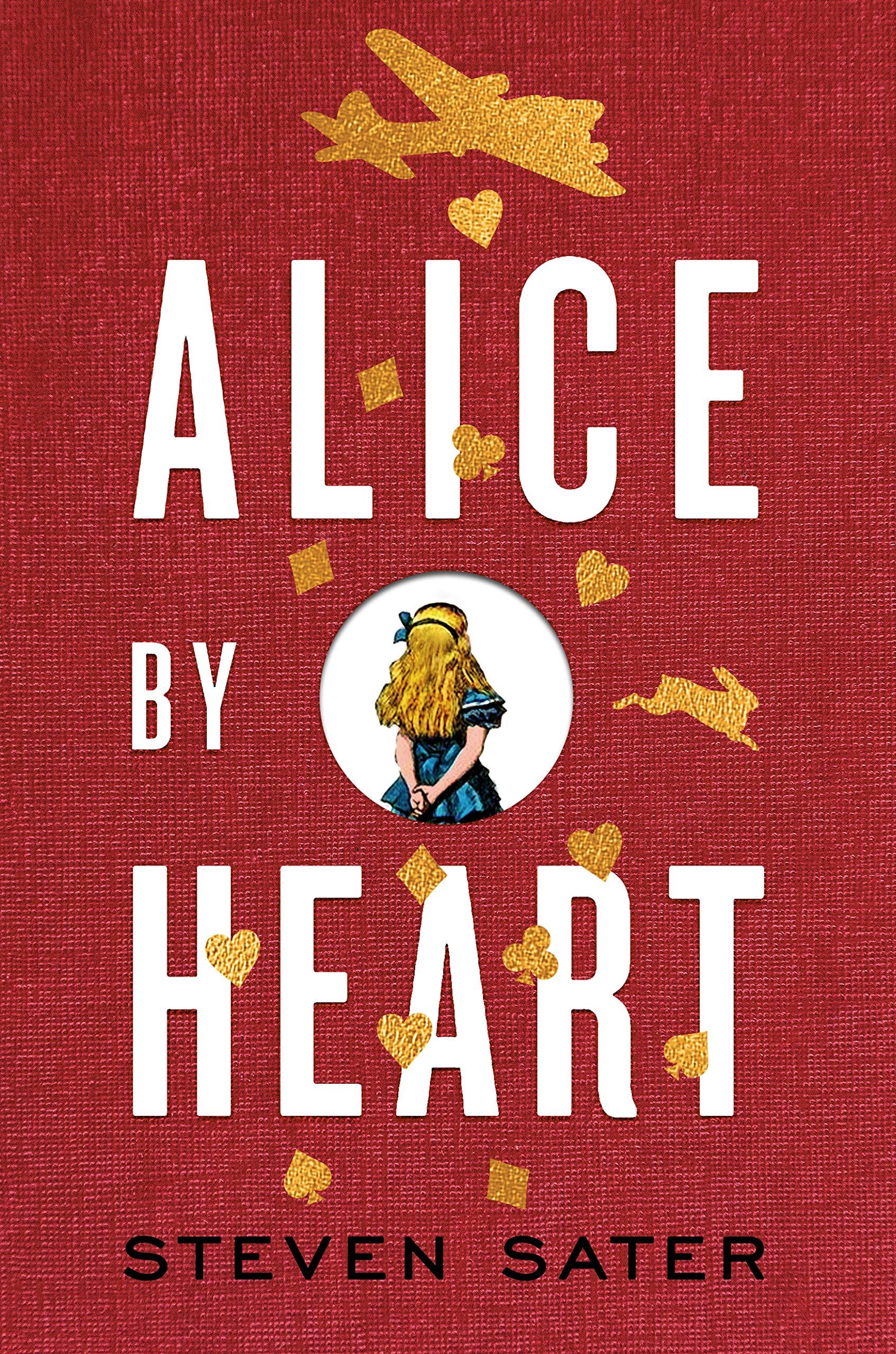 Alice By Heart: Sater, Steven: 9780451478139: Books - Amazon.ca