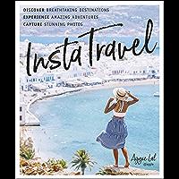 InstaTravel: Discover Breathtaking Destinations. Have Amazing Adventures. Capture Stunning Photos.