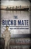 The Bucko Mate: Twenty Years in the Merchant Marine (English Edition)
