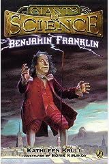 Benjamin Franklin (Giants of Science) Kindle Edition
