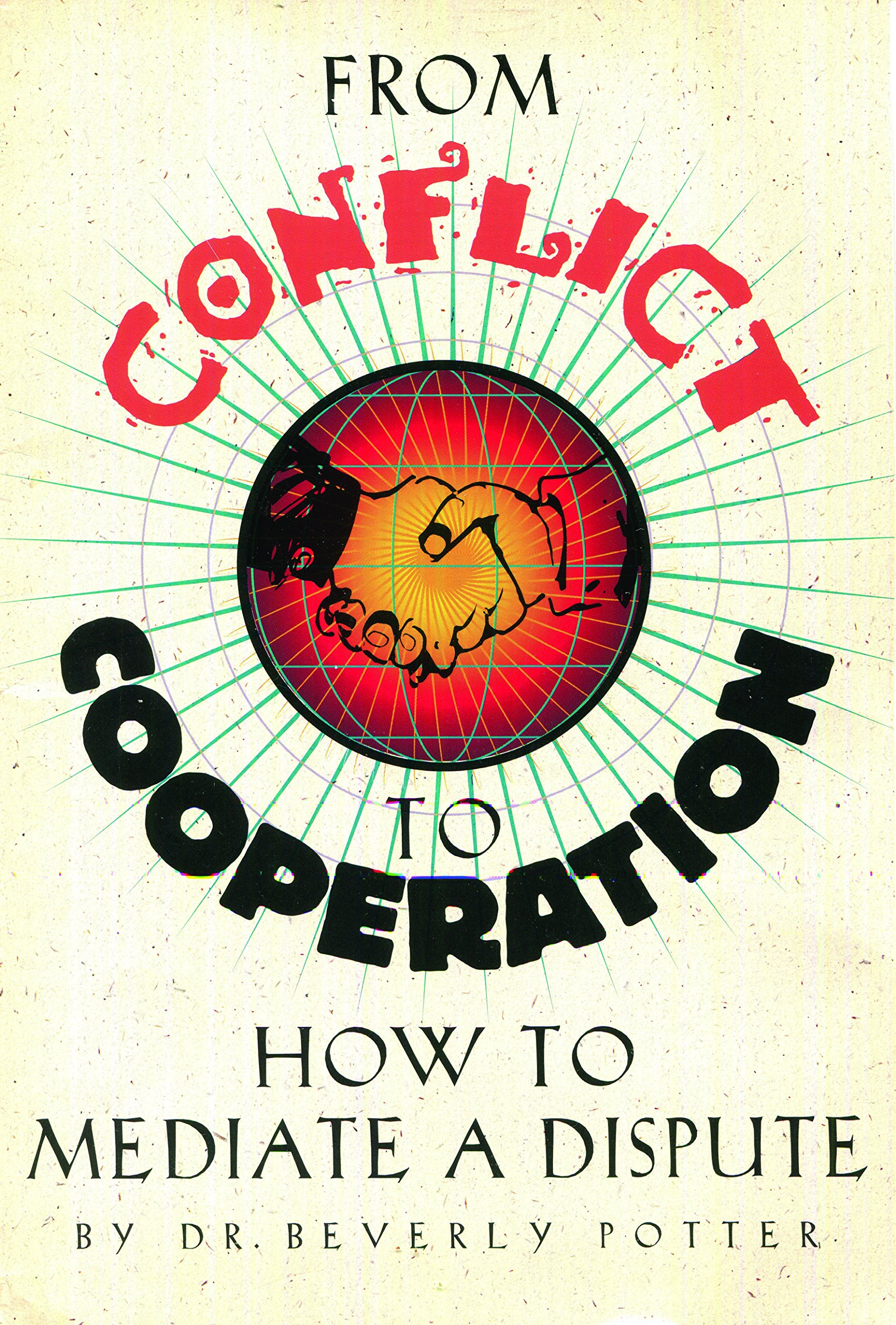 From Conflict to Cooperation: How to Mediate a Dispute: Potter, Phil