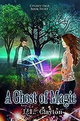 A Ghost of Magic: Chosen Saga Book 3