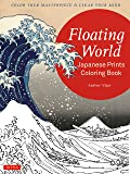Floating World Japanese Prints Coloring Book: Color Your Masterpiece & Clear Your Mind (Colouring Books)