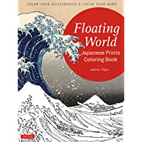 Floating World Japanese Prints Colouring Book: Color Your Masterpiece & Clear Your Mind (Adult Coloring Book)