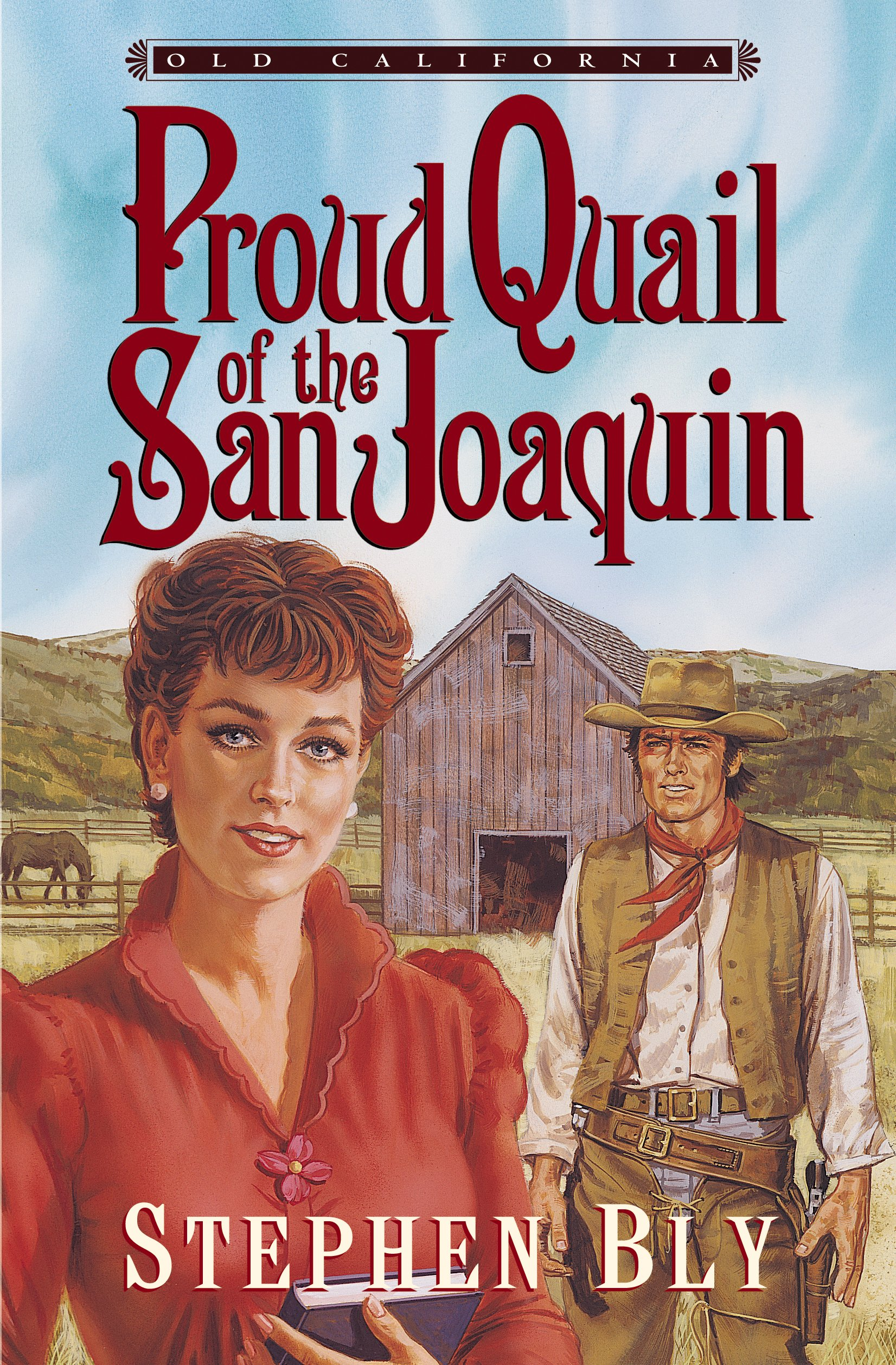 Proud Quail of the San Joaquin (Old California, Book 3)