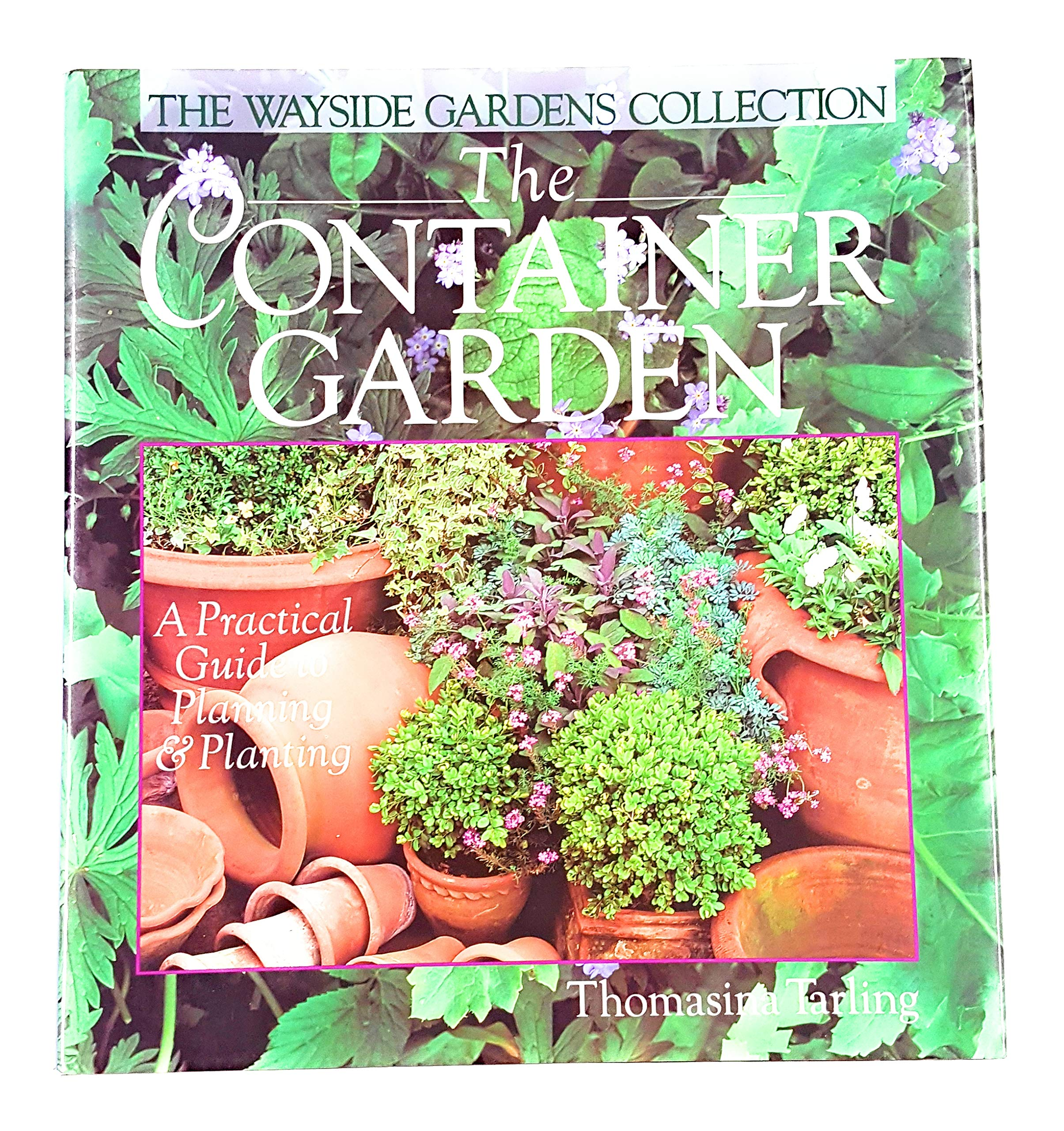 The Container Garden A Practical Guide To Planning