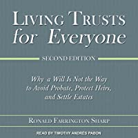 Living Trusts for Everyone, Second Edition: Why a Will Is Not the Way to Avoid Probate, Protect Heirs, and Settle…
