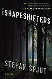 The Shapeshifters: A Novel