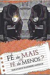 Fé de mais, ou fé de menos? (Portuguese Edition) Kindle Edition