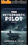 The Devil Dragon Pilot: A Military-Aviation Thriller