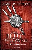 Das Blut des Löwen: Roman (Die Robin Hood-Reihe 3)