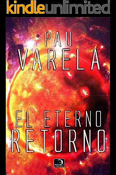 El Eterno Retorno eBook: Varela, Pau: Amazon.es: Tienda Kindle