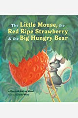 The Little Mouse, the Red Ripe Strawberry, and the Big Hungry Bear Kindle Edition