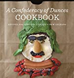 A Confederacy of Dunces Cookbook: Recipes from Ignatius J. Reilly's New Orleans