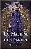 La Machine de Léandre (Machines et magie t. 2)