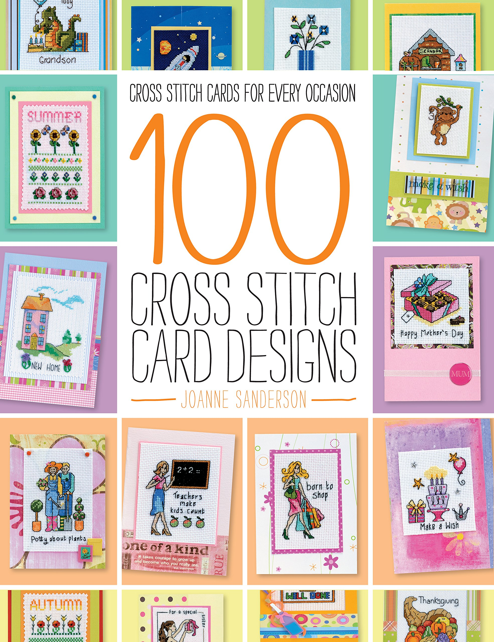 Read Online 100 Cross Stitch Card Designs: Cross Stitch Cards for Every Occasion ebook