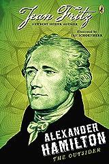 Alexander Hamilton: the Outsider Paperback