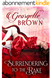 Surrendering to the Rake (A Steamy Regency Romance Book 1) (English Edition)