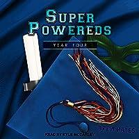 Super Powereds: Year 4: Super Powereds, Book 4