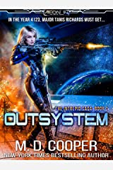 Outsystem: A Military Science Fiction Space Opera Epic (Aeon 14: The Intrepid Saga Book 1) Kindle Edition