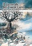 IL CARNEVALE DELL'UOMO CERVO e altri racconti dal Trofeo RiLL e dintorni