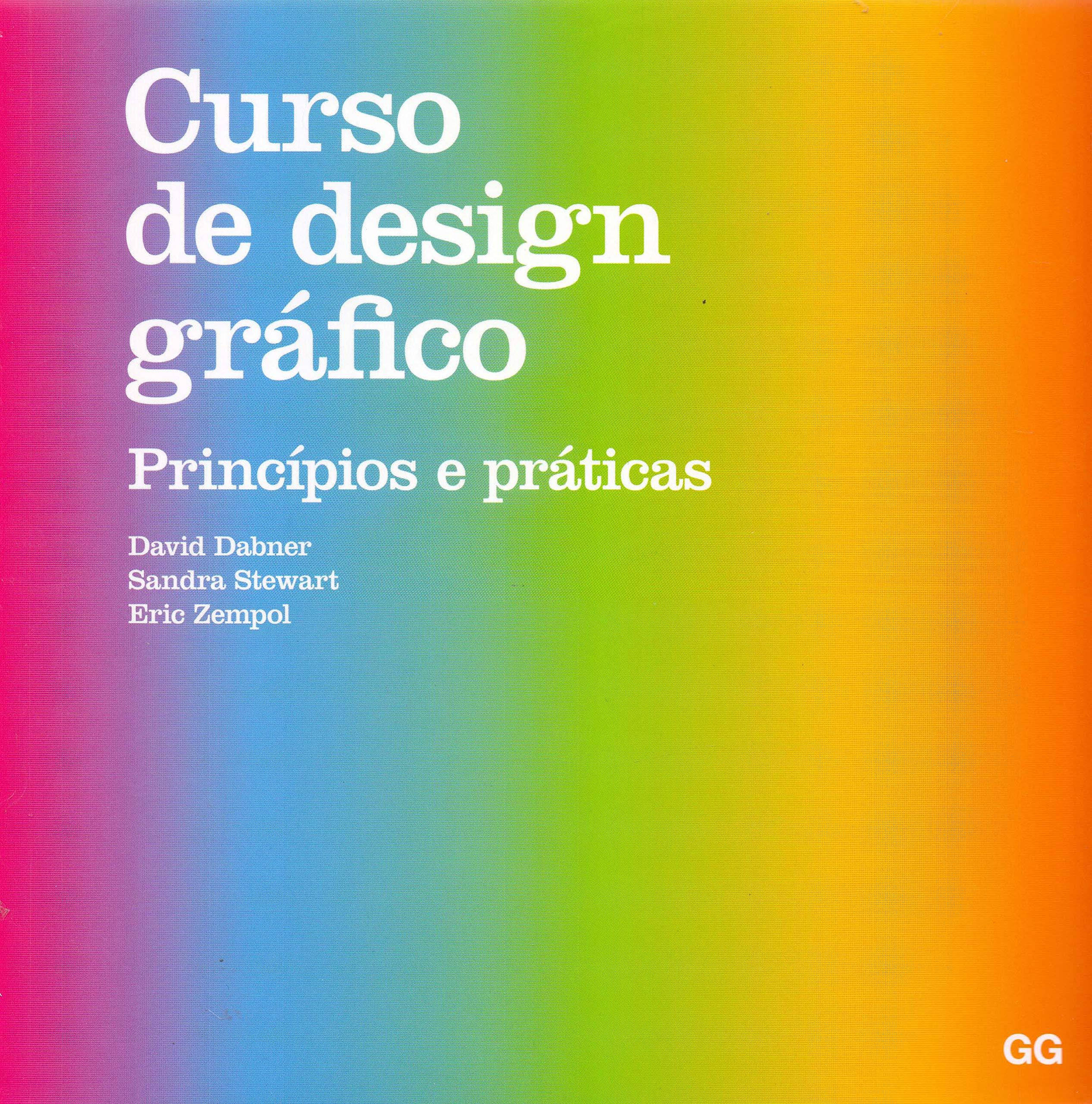 Curso de Design Gráfico: Princípios e práticas David Dabner, Sandra Stewart, Eric Zempol livro 5 Designe