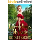 Forever Yours, My Lady: A Historical Regency Romance Book