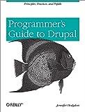 Programmer′s Guide to Drupal