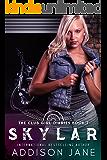 Skylar (The Club Girl Diaries Book 7)