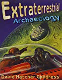 Extraterrestrial Archaeology, New Revised Edition