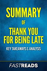 Summary of Thank You for Being Late: Includes Key Takeaways & Analysis Kindle Edition