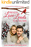 When Love Leads You Home: A funny, sweet, and uplifting Christmas Romance (Cardinal Point Romance Book 1)