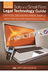The 2012 Solo and Small Firm Legal Technology Guide: Critical Decisions Made Simple Paperback