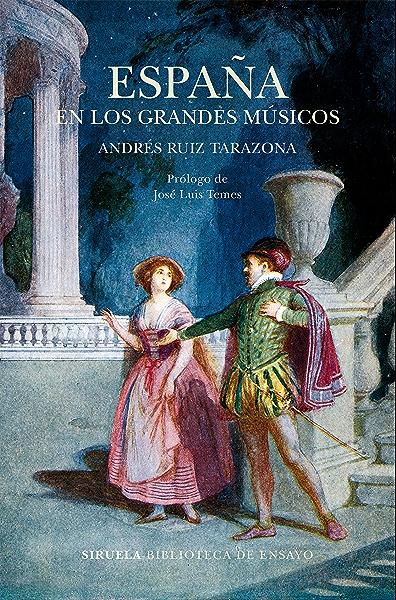 España en los grandes músicos (Biblioteca de Ensayo / Serie mayor nº 95) eBook: Ruiz Tarazona, Andrés, Temes, José Luis: Amazon.es: Tienda Kindle