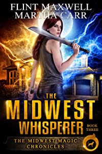 The Midwest Whisperer: The Revelations of Oriceran (Midwest Magic Chronicles Book 3)
