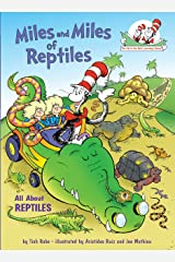 Miles and Miles of Reptiles: All About Reptiles (Cat in the Hat's Learning Library) Hardcover