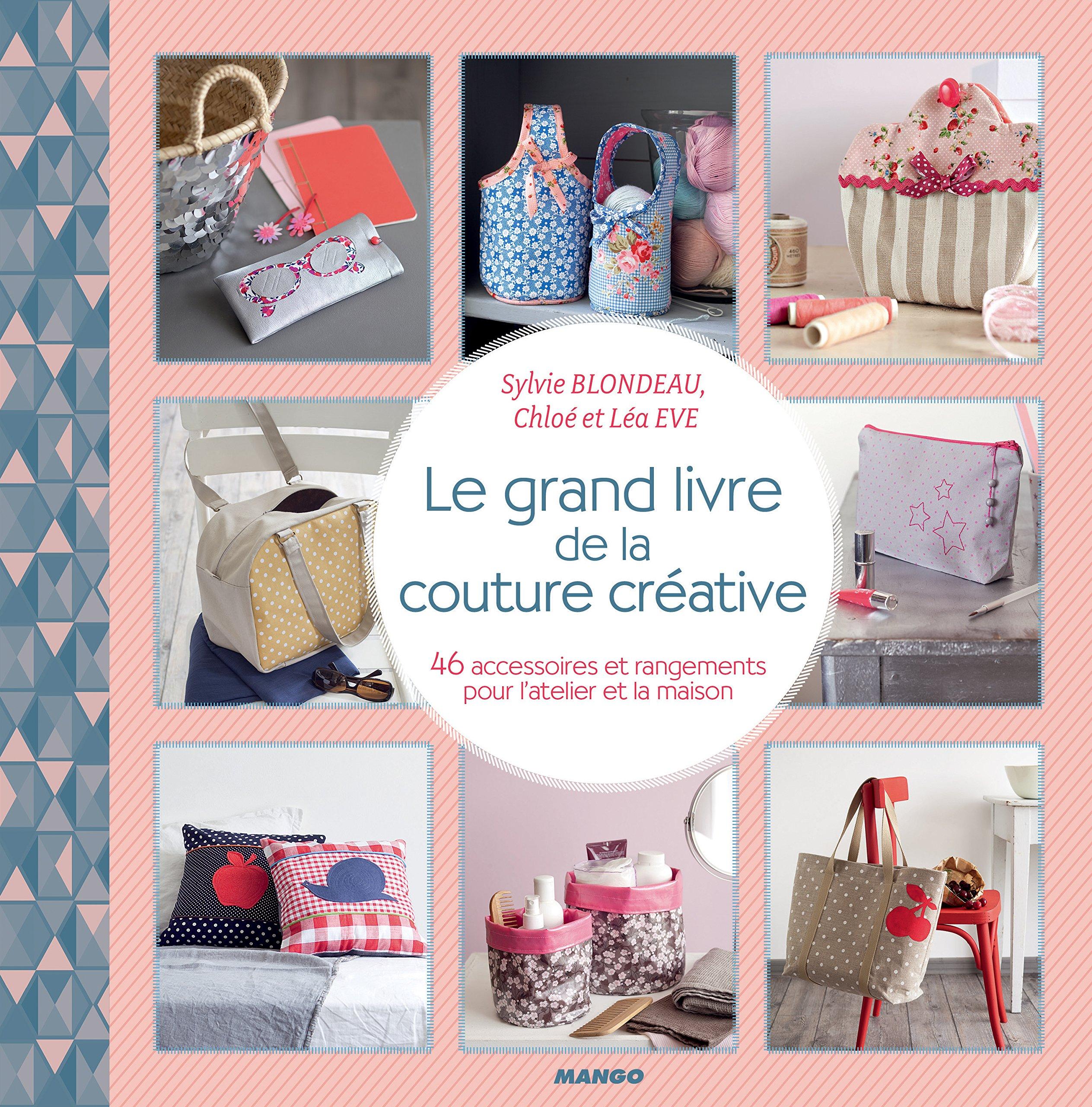 Amazon.fr - Le grand livre de couture créative - Sylvie Blondeau - Livres