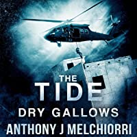 The Tide: Dry Gallows: Tide Series, Book 9