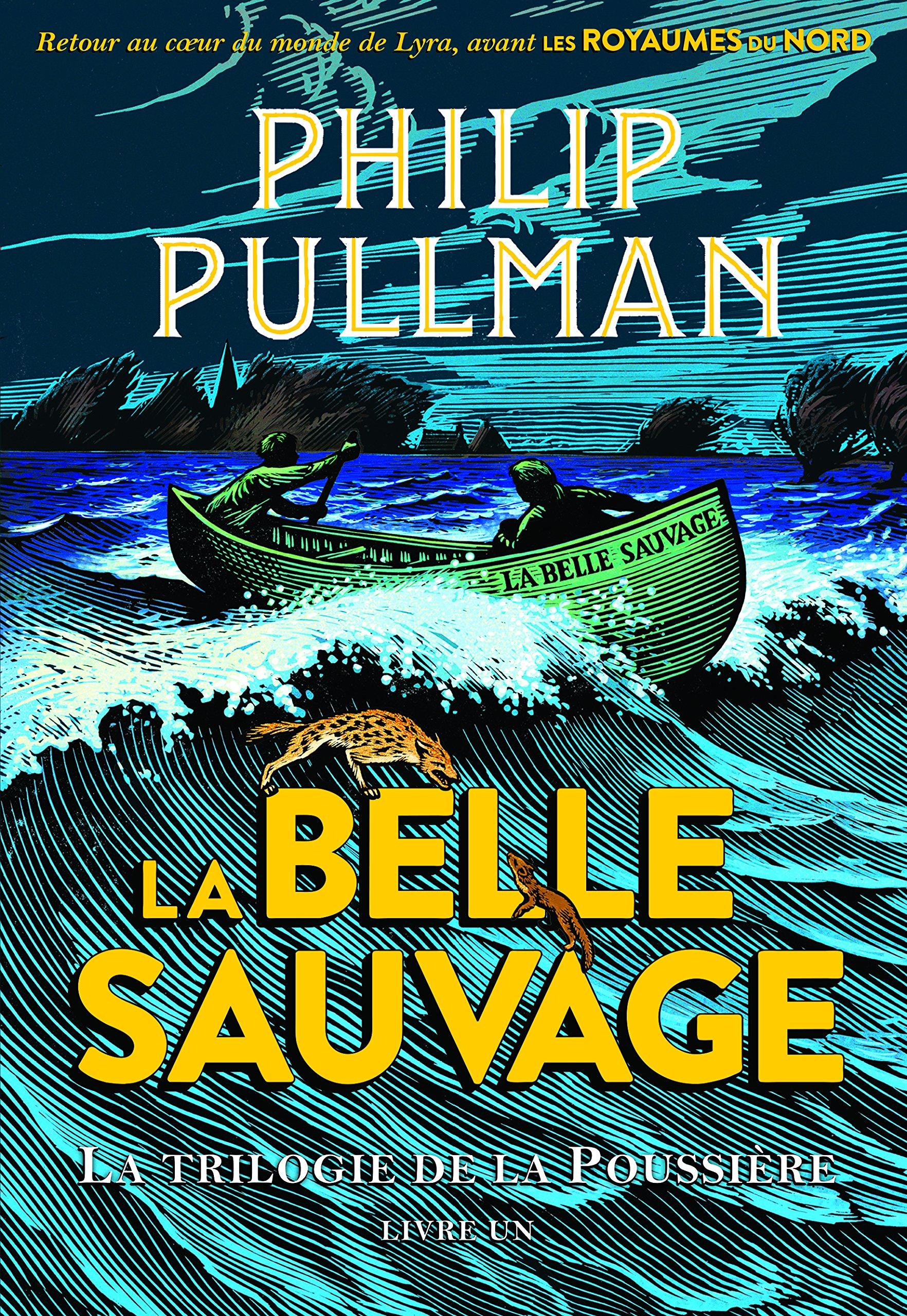 La trilogie de la Poussière, 1:La Belle Sauvage (Anglais) Broché – 16 novembre 2017 Philip Pullman Chris Wormell Jean Esch Gallimard Jeunesse