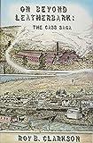 On Beyond Leatherbark: The Cass Saga