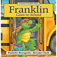 Franklin Goes to School (Classic Franklin Stories Book 9)