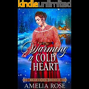 Warming a Cold Heart: Historical Western Bride Romance (Bear Creek Brides Book 8)