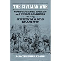 Image for The Civilian War: Confederate Women and Union Soldiers during Sherman's March (Conflicting Worlds: New Dimensions of the American Civil War)