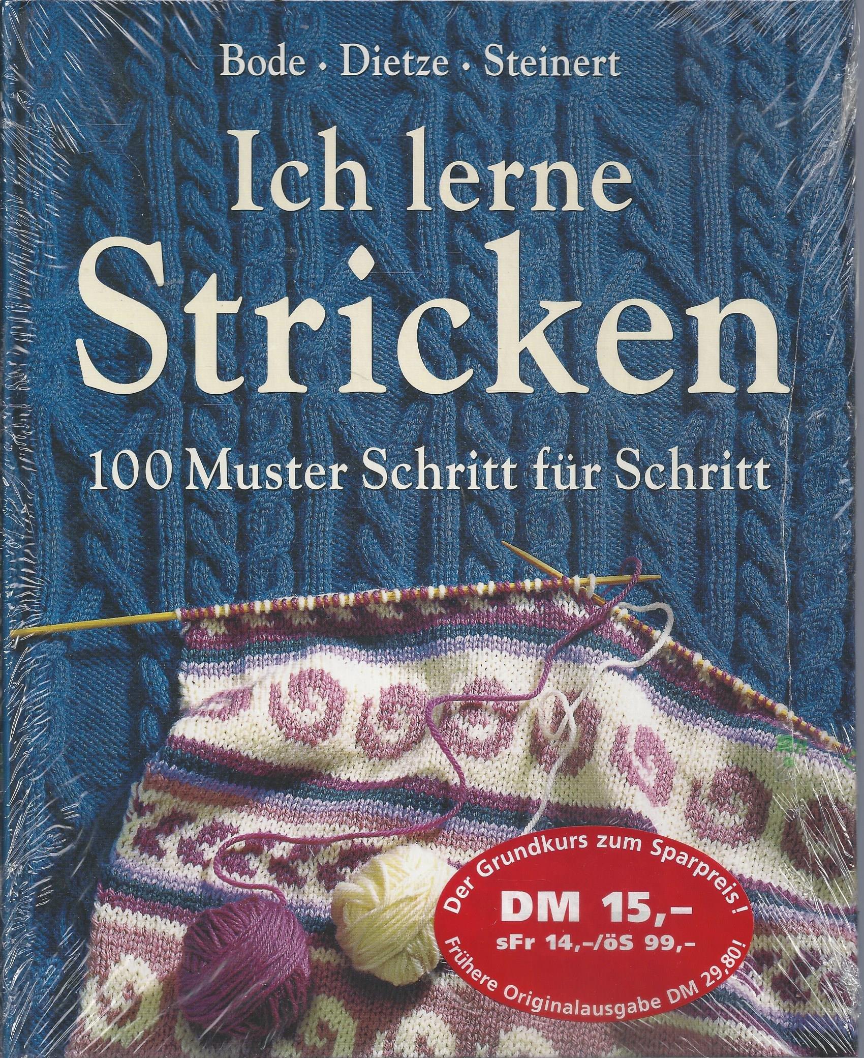 Ich lerne Stricken - 100 Muster Schritt für Schritt