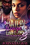 A Baton Rouge Love Story Loving You Through The