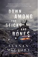 Down Among the Sticks and Bones (Wayward Children) Hardcover